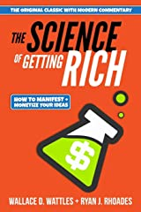 The Science of Getting Rich: How to Manifest and Monetize Your Ideas Paperback