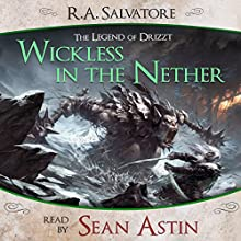 Wickless in the Nether: A Tale from The Legend of Drizzt Audiobook by R. A. Salvatore Narrated by Sean Astin
