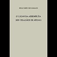 O LUGAR DA ASSEMBLÉIA DOS CIDADÃOS DE ATENAS