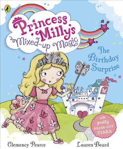 (Princess Milly's Mixed Up Magic - The Birthday Surprise (Princess Millys Mixed Up Magic))
