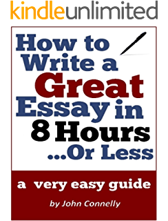 first class essays the hour roadmap method study skills book how to write a great essay in 8 hours or less a very easy guide