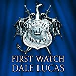 The Fifth Ward: First Watch: The Fifth Ward, Book One | Dale Lucas