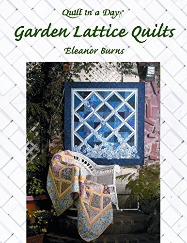 (Garden Lattice Quilts (Quilt in a day)