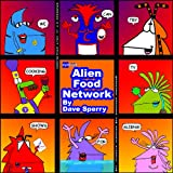 Alien Food Network: March (Bazoobee Collection 2014)
