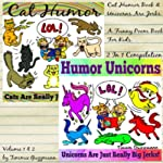 Cat Humor Book & Unicorns Are Jerks: A Funny Poem Book For Kids: 2 in 1 Compilation Of Volume 1 & Volume 2 (Just Really Big Jerks Series) | Timmie Guzzmann