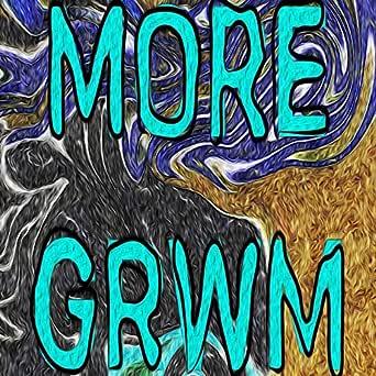 Amazon Com More Grwm Grwm Mp3 Downloads Hay gente que dice que los rusos son gente rara, ¿estás de acuerdo? amazon com more grwm grwm mp3 downloads