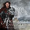 Highlander Entangled: Highland Adventure, Book 9 Audiobook by Vonda Sinclair Narrated by Dave Gillies