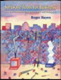 Software Tools for Business : An Information Systems Approach, Hayen, Roger, 0471546941