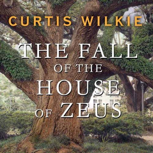 The Fall of the House of Zeus: The Rise and Ruin of America's Most Powerful Trial Lawyer by Tantor Audio
