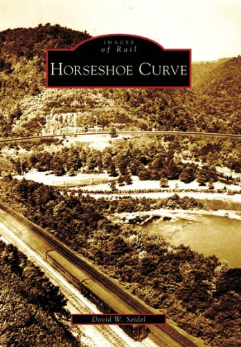 Horseshoe Curve (Images of Rail: Pennsylvania)
