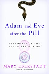 Adam and Eve After the Pill: Paradoxes of The Sexual Revolution Paperback
