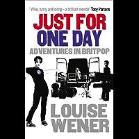 Just For One Day: Adventures in Britpop