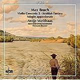 マックス・ブルッフ:ヴァイオリンと管弦楽のための作品全集 第1集(M. Bruch: Violin Concerto 2, Scottish Fantasy)