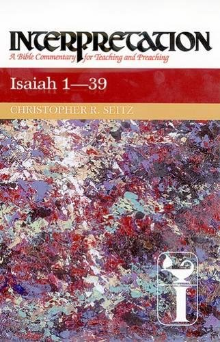 Isaiah 1-39: Interpretation: A Bible Commentary for Teaching and ()