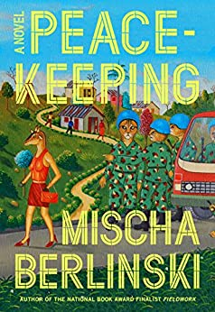 Peacekeeping: A Novel by [Berlinski, Mischa]