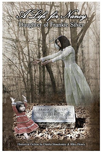 A Life for Nancy - Daughter of Frankie Silver (A Life For Nancy Daughter Of Frankie Silver)