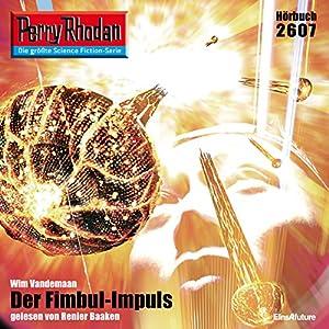 Der Fimbul-Impuls (Perry Rhodan 2607) Hörbuch