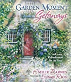 img - for Garden Moment Getaways: A Welcome Refreshment for the Soul book / textbook / text book