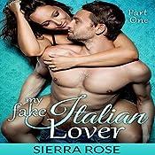 My Fake Italian Lover: Part 1: Marriage of Convenience/Fake Girlfriend Series | Sierra Rose