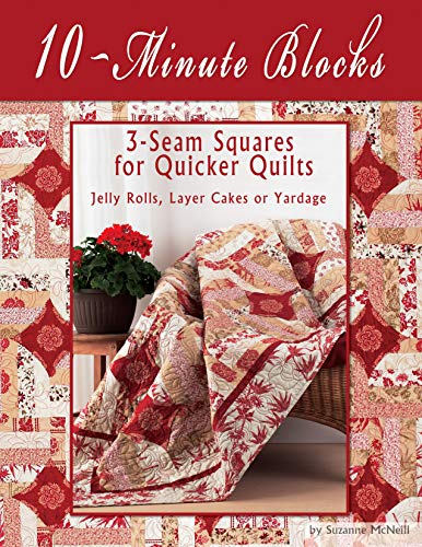 10-Minute Blocks: 3-Seam Squares for Quicker Quilts: Jelly Rolls, Layer Cakes or Yardage (Design Originals) Handy Technique for a King-Size Quilt in a Day or a Throw in an Hour; 7 Stylish Projects (Black And White Quilt Patterns For Beginners)