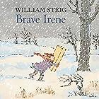 Brave Irene Audiobook by William Steig Narrated by Meryl Streep