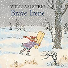Brave Irene Audiobook by William Steig Narrated by Meryl Streep