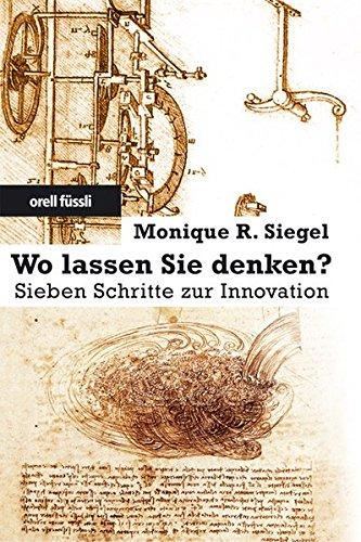Wo lassen Sie denken?: Sieben Schritte zur Innovation