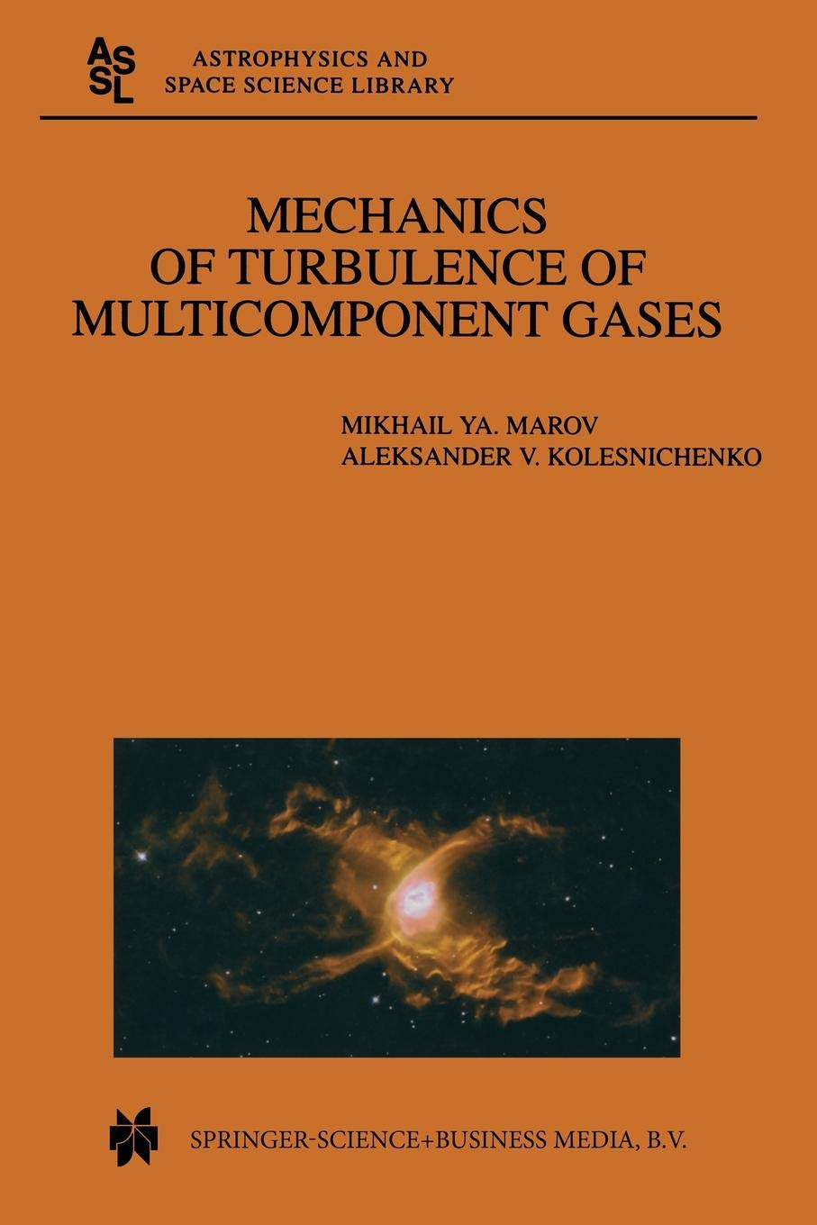 Mechanics of Turbulence of Multicomponent Gases (Astrophysics and Space Science Library)
