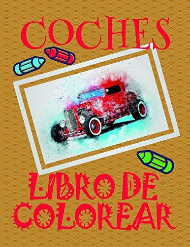 Libro de Colorear Coches ✎: Libro de Colorear Carros Colorear Niños 3-10 Años! ✌ (Libro de Colorear Coches: A SERIES OF...