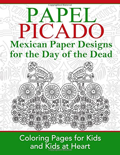 Papel Picado: Coloring Pages for Kids and Kids at Heart (Hands-On Art History) (Volume 16) -