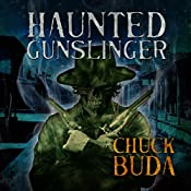 Haunted Gunslinger: Son of Earp Series, Book 2 | Chuck Buda