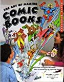 The Art of Making Comic Books, Michael Morgan Pellowski, 0822596725