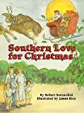 img - for Southern Love For Christmas by Robert Bernardini (1993-09-30) book / textbook / text book