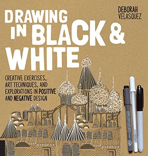 Drawing in Black & White: Creative Exercises, Art Techniques, and Explorations in Positive and Negative Design (Black And White Art Design)