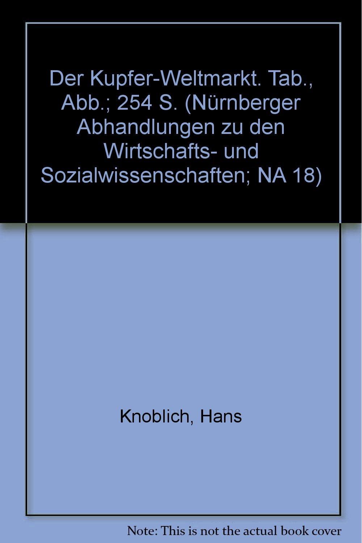 Der Kupfer-Weltmarkt.: Amazon.de: Hans Knoblich: Bücher