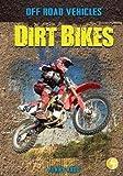 Dirt Bikes (Off Road Vehicles)
