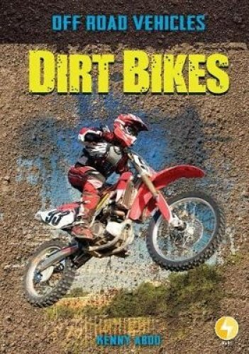 Dirt Bikes (Off Road Vehicles)