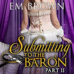 Submitting to the Baron, Part II