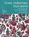 Soies, indiennes, blue-jeans : Une saga du textile entre Provence et Cévennes par Lefranc