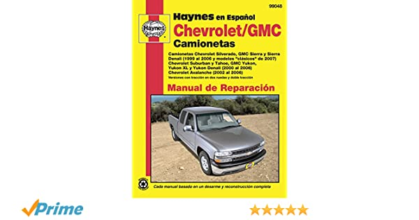 Chevrolet and GMC Camionetas Manual de Reparaci=n (Haynes Automotive Repair Manuals) (Spanish Edition): Jeff Kibler: 9781563929182: Amazon.com: Books