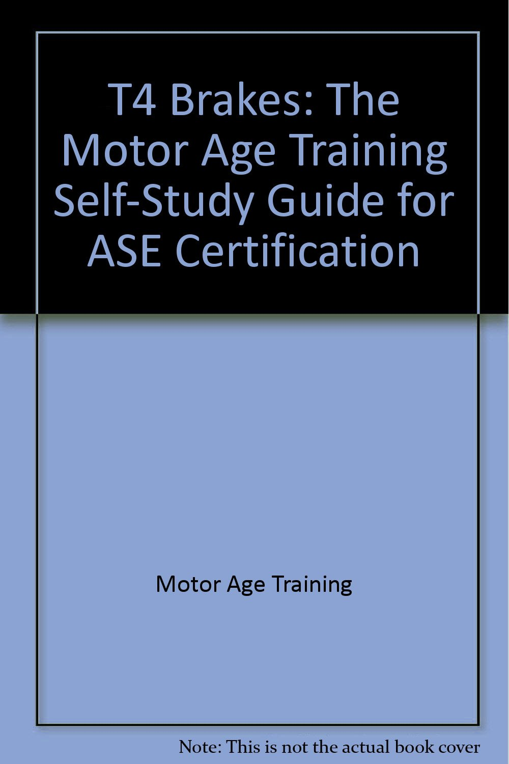 T4 Brakes The Motor Age Training Self Study Guide For Ase