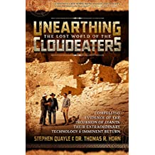Unearthing the Lost World of the Cloudeaters: Compelling Evidence of the Incursion of Giants, Their Extraordinary Technology, and Imminent Return