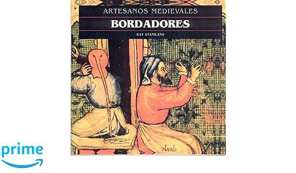 Bordadores (Artesanos medievales): Amazon.es: Kay Staniland, Julio Rodríguez Puértolas: Libros