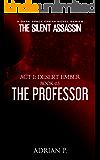 The Professor (The Silent Assassin Book 3)