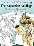 Color Your Own Pre-Raphaelite Paintings (Dover Art Coloring Book)
