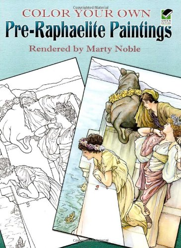 Color Your Own Pre-Raphaelite Paintings (Dover Art Coloring Book) by Dover Publications