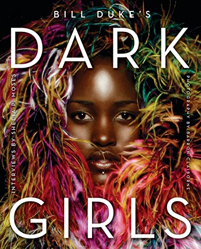 In the tradition of the New York Times bestselling I Dream a World and Crowns comes this full-color companion volume to the acclaimed NAACP Award–nominated documentary Dark Girls—an inspiring and breathtaking photo book that celebrates dark-skinne...