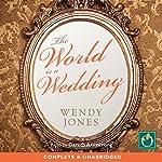 The World Is a Wedding | Wendy Jones