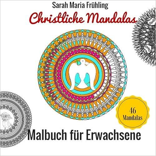 Malbuch für Erwachsene - Christliche Mandalas: Mandalas zum Ausmalen: Volume 4 (Meditatives Malen)