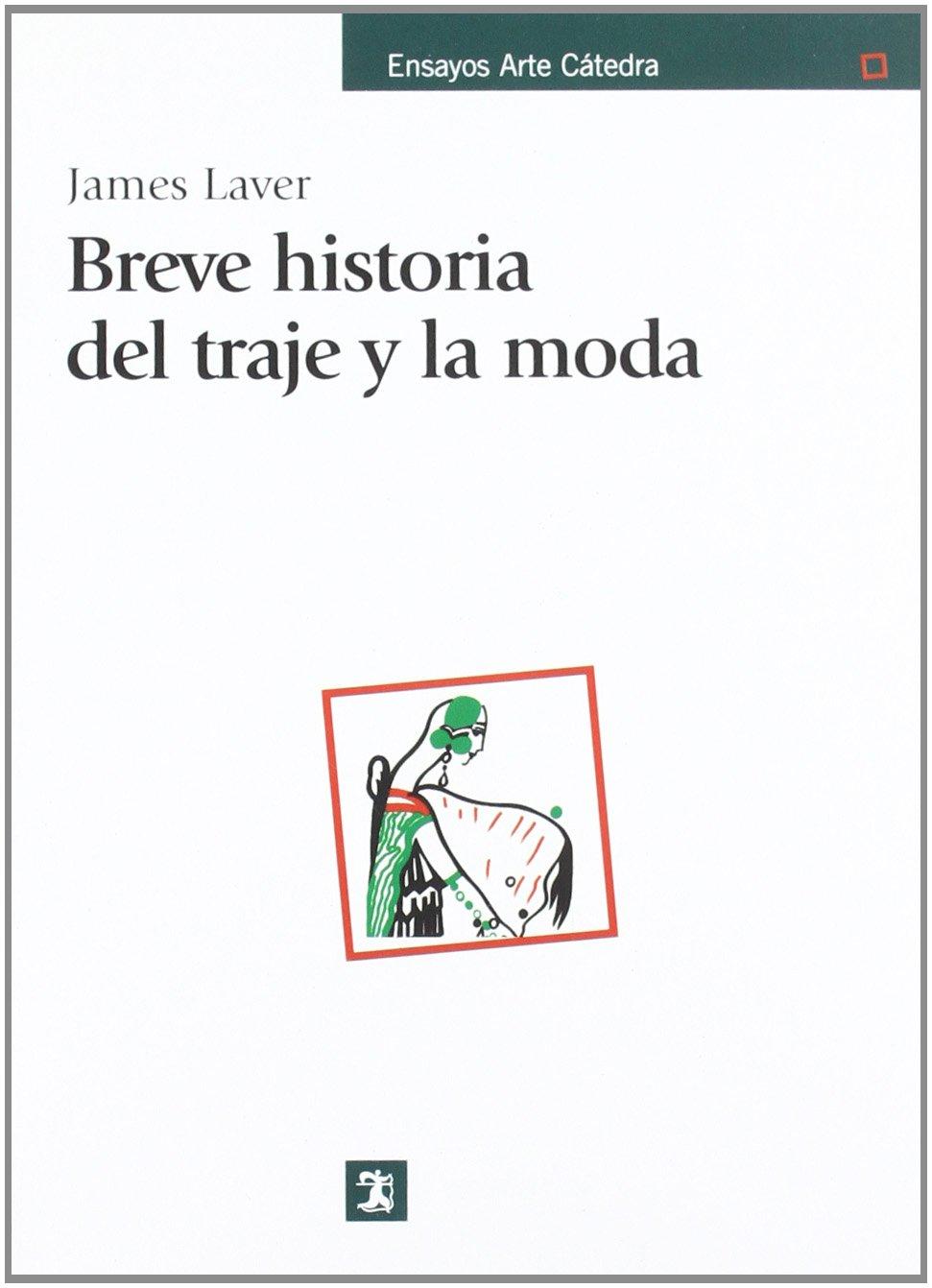 Breve Historia Del Traje Y La Moda Ensayos Arte Cátedra Amazones